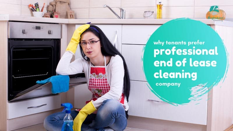 Why does the tenant prefer the professional End of lease cleaning?